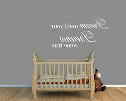 Dream until your dreams come true #2 ~ Wall Decal