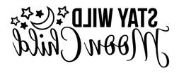 """""""Stay Wild Moon Child"""" Decal  for Lap Top, Tablet, Phone, Gl"""